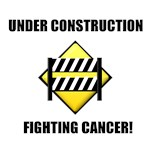 Under Construction Fighting Cancer T-Shirts & Gift