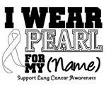 Lung Cancer I Wear Pearl Ribbon Shirts & Gifts
