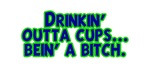 Drinkin' Outta Cups Shirts