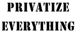 Privatize Everything
