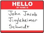 Hello My Name Is John Jacob Jingleheimer Schmidt