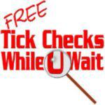 <b>Free Tick Checks!</b>