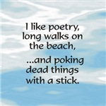 And poking dead things