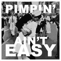 Pimpin' Ain't Easy