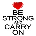 Inspirational Keep Calm version Be Strong Carry On
