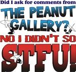 STFU Peanut Gallery