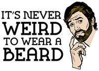 It's Never Weird To Wear A Beard