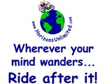 Wherever your mind wanders ... Ride after it!