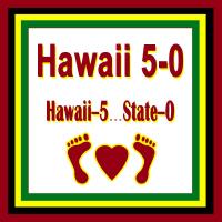 Hawaii 5-0 (Hawaii=5 State=0)