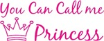 You can call me princess