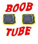 BOOB TUBE