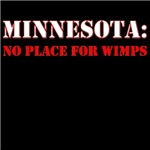 MINNESOTA no place for wimps