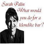 Sarah Palin What would you do for a klondike bar?
