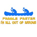 Paddle faster I'm all out of arrows