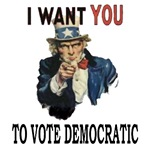 I want you to vote democratic