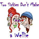Two Sickies Don't Make a Wellie