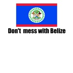 Don't mess with Belize