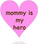 MOMMY IS MY HERO