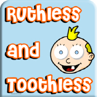 Ruthless and Toothless