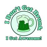 I Don't get Drunk ...