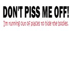 Don't Piss me off!