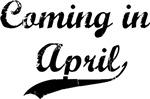 Coming in April