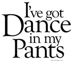 Got Dance In My Pants