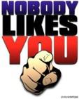 Nobody Likes You!