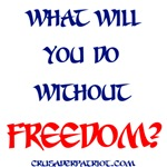 WHAT WILL YOU DO WITHOUT FREEDOM?