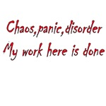 Chaos, Panic, Disorder My Work Here Is Done