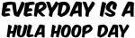 Hula Hoop everyday