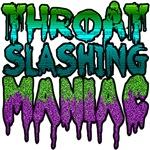 Throat Slashing Maniac