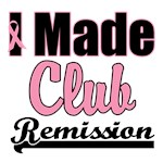 I Made Club Remission Breast Cancer T-Shirts
