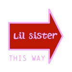 Lil Sister THIS WAY