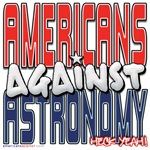 Americans Against Astronomy [APPAREL]