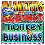 Marketers Against Monkey Business