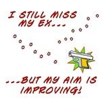 Still Miss My Ex...Aim is Improving