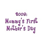 2008: Mommy's First Mother's Day