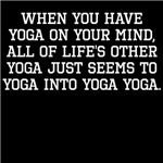 When You Have Yoga On Your Mind