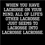 When You Have Lacrosse On Your Mind