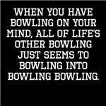 When You Have Bowling On Your Mind