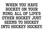 When You Have Hockey On Your Mind