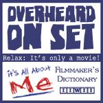 Overheard On Set