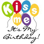Kiss Me Birthday T-shirts, Mugs, Buttons