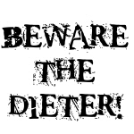 Beware The Dieter T-shirts and Gifts