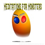 Meditations For Monsters