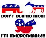 Don't blame me I'm Independant