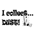 I collect DUST! T-shirts and gifts.