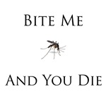 Mosquito Bite Me and You Die