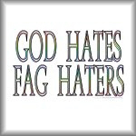 God hates fag haters